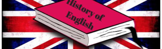 La Langue Anglaise – C'est toute une histoire!