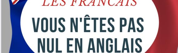 Non! Les Français ne sont pas nuls en Anglais!